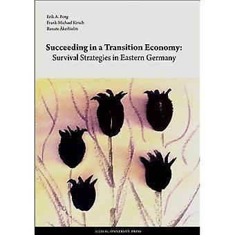 Slagen in een transitie-economie: overlevingsstrategieën in Oost-Duitsland