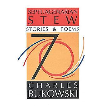 Septuagenarian Stew: Histoires et poèmes