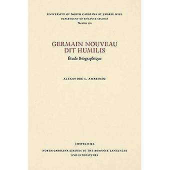 Germain Nouveau dit Humilis: Etude Biographique (North Carolina Studies in the Romance Languages and Literatures)