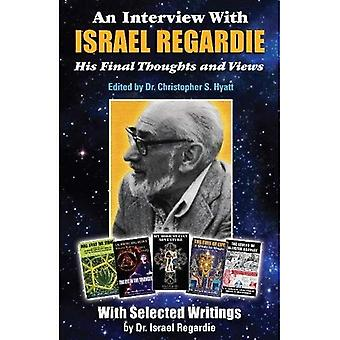 An Interview With Israel Regardie: His Final Thoughts and Views