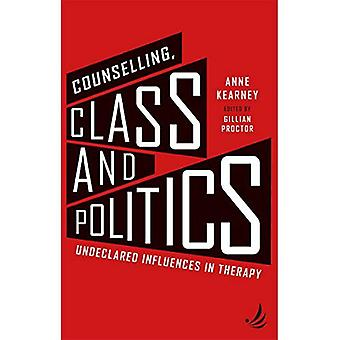 Counselling, Class and Politics: Undeclared influences in therapy