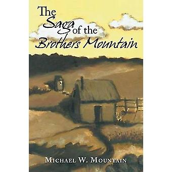 The Saga of the Brothers Mountain by Mountain & Michael W.
