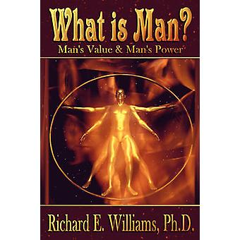 What is Man by Williams & Richard E.
