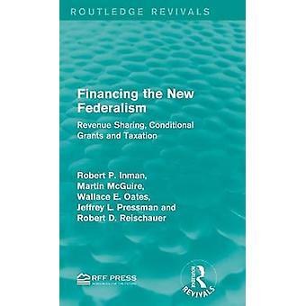 Finanzierung der neuen Föderalismus Revenue-Sharing bedingte Zuschüsse und Besteuerung von Inman & Robert P.