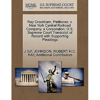 Ray Crookham Petitioner v. New York Central Railroad Company een Corporation. US Supreme Court afschrift van Record met ondersteuning van de pleidooien door JOHNSON & J G.F.