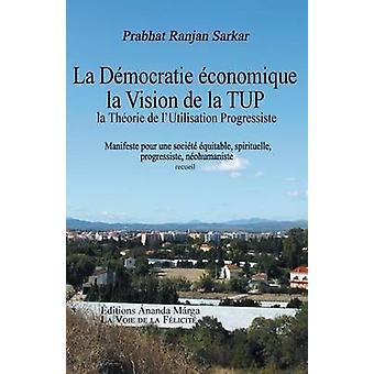 Pour une democratie economique La Vision de la TUP Theorie de l Utilisation Progressiste by Sarkar & Prabhat Ranjan