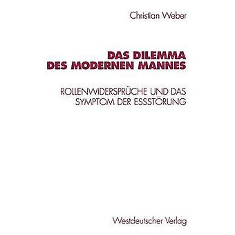 Das Dilemma des modernen Mannes Rollenwidersprche und das Symptom an der Estrung af Weber & Christian