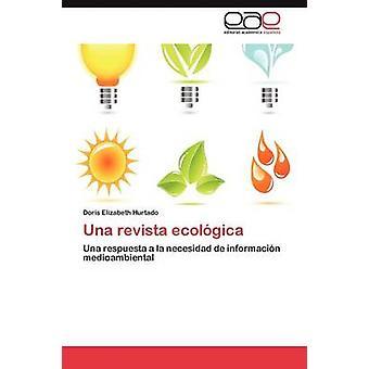Una Revista Ecologica by Hurtado Doris Elizabeth