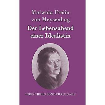 Der Lebensabend Einer Idealistin von Malwida Freiin von Meysenbug