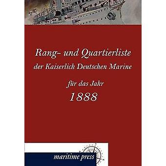 Rang Und Quartierliste Der Kaiserlich Deutschen Marine Fur Das Jahr 1888 by Admiralit T. & Kaiserliche