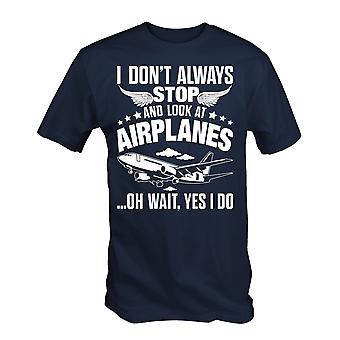 I dont always stop and look at airplanes t shirt funny plane aeroplane spotter