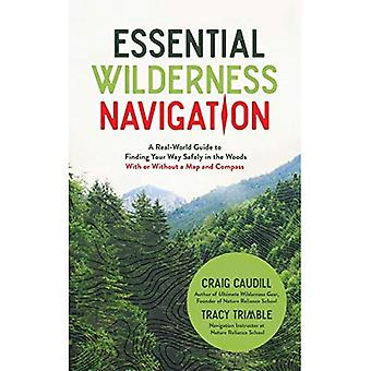 Desierto expertos navegación: Guía del mundo Real para encontrar su camino con seguridad en el bosque con o sin un mapa y una brújula
