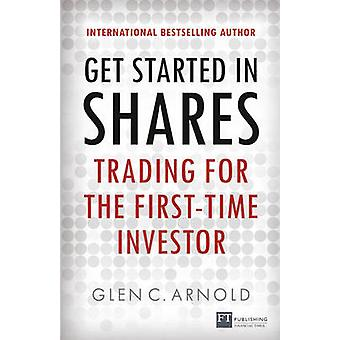 Get Started in Shares - Trading for the First Time Investor by Glen Ar