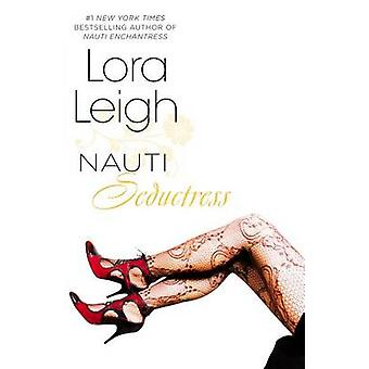Nauti Seductress by Lora Leigh - 9780425256008 Book