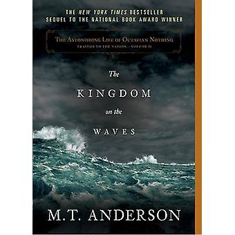 The Kingdom on the Waves by M T Anderson - 9780763653774 Book