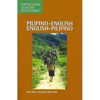 Pilipino-English - English-Pilipino Concise Dictionary by Sam Bickfor