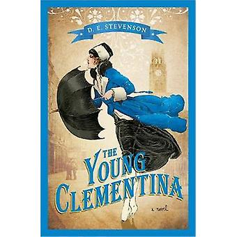 The Young Clementina by D E Stevenson - 9781402274718 Book