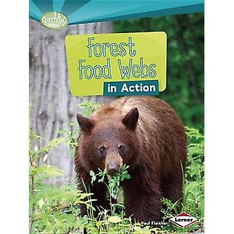 Forest Food Webs in Action by Paul Fleisher - 9781467715539 Book