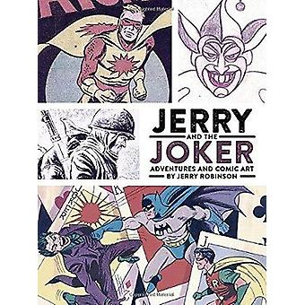 Jerry And The Joker - Adventures And Comic Art by Jerry Robinson - 978