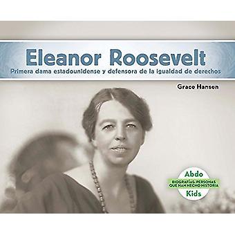 Eleanor Roosevelt - Primera Dama Estadounidense y Defensora de la Igua