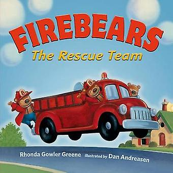 Firebears - the Rescue Team by Rhonda Gowler Greene - Dan Andreasen -