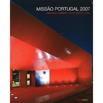 Missao Portugal 2007 - Uma Casa Efemera / An Ephemeral Home by Manuel