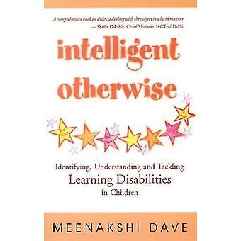 Intelligent Otherwise - Identifying - Understanding & Tackling Learnin