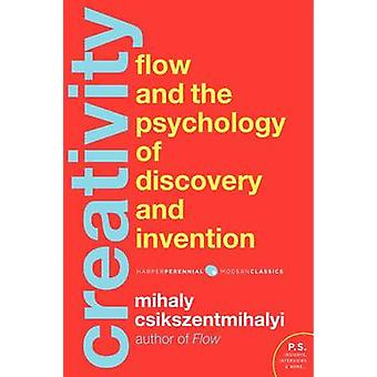 Creativity - The Psychology of Discovery and Invention by Mihaly Csiks