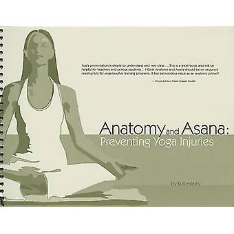 Anatomy and Asana - Preventing Yoga Injuries by Susi Hately - 97809396