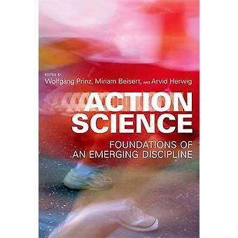 Action Science by Wolfgang Prinz