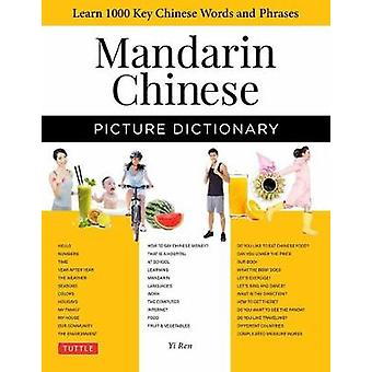 Mandarin Chinese Picture Dictionary by Ren & Yi
