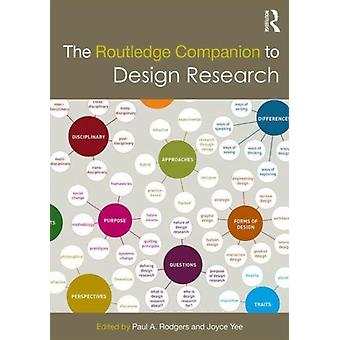 Routledge Companion to Design Research by Paul A Rodgers
