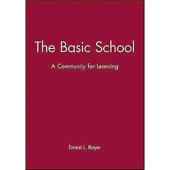 The Basic School - A Community for Learning (Paper Only) - A Community