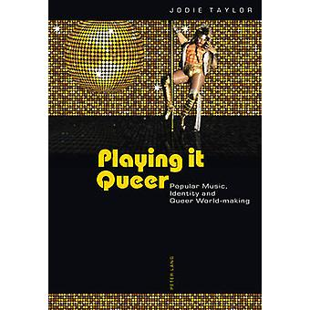 Playing it Queer by Taylor & Jodie