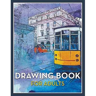 Drawing Book For Adults by Publishing LLC & Speedy