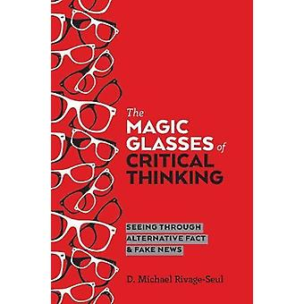 The Magic Glasses of Critical Thinking - Seeing Through Alternative Fa