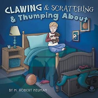 Clawing  Scratching  Thumping about by Neuman & M. Robert