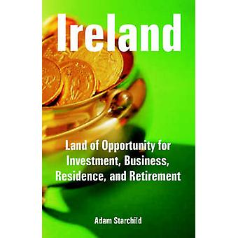 Ireland Land of Opportunity for Investment Business Residence and Retirement par Starchild et Adam
