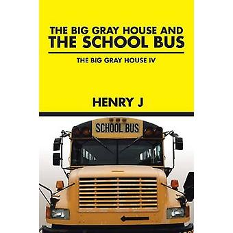 The Big Gray House og SKOLEBUSSEN av Henry J