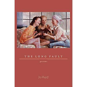 The Long Fault Poems by Rogoff & Jay