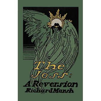 The Joss A Reversion by Marsh & Richard
