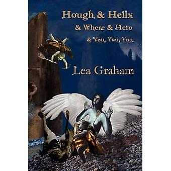 Hough  Helix  Where  Here  You You You by Graham & Lea