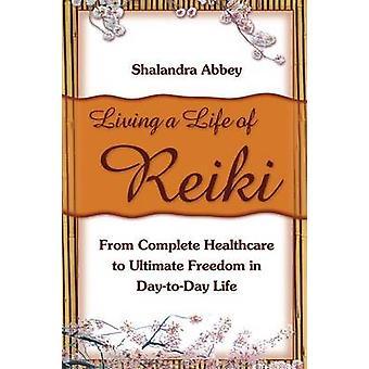 Living A Life of Reiki by Abbey & Shalandra