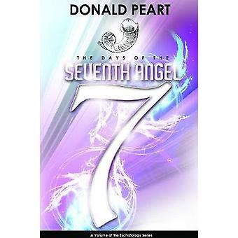 The Days of the 7th Angel by Peart & Donald
