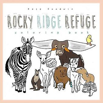 Rocky Ridge Refuge Coloring Book by Goodwin & Kate