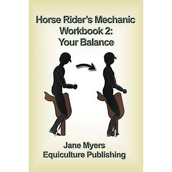 Horse Riders Mechanic Workbook 2 Your Balance by Myers & Jane