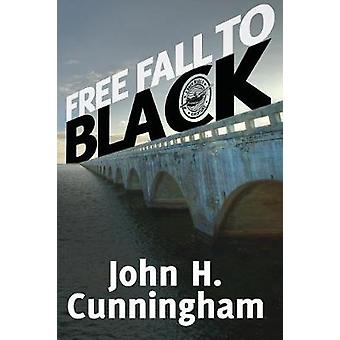 Free Fall to Black Buck Reilly Adventure Series Book 6 by Cunningham & John H.