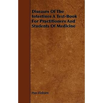 Diseases Of The Intestines A TextBook For Practitioners And Students Of Medicine by Einhorn & Max