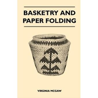 Basketry and Paper Folding by McGaw & Virginia