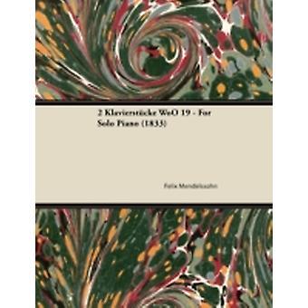 2 Klavierstcke WoO 19  For Solo Piano 1833 by Mendelssohn & Felix